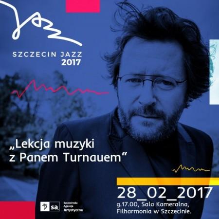Szczecin Jazz 2017 Lekcja muzyki z Panem Turnauem