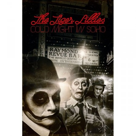 The Tiger Lillies 'Cold Night In Soho' - ODWOŁANY