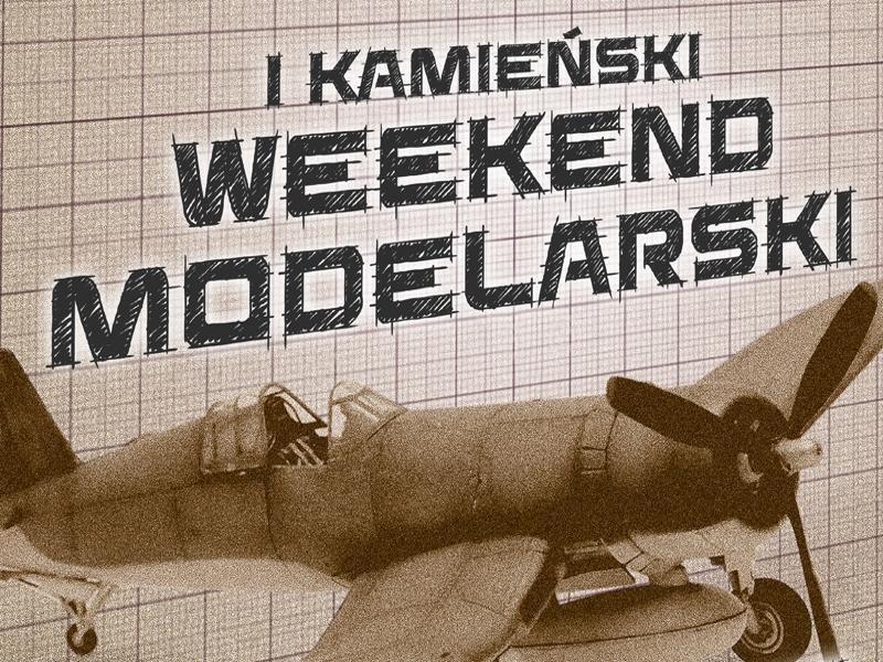 I Kamieński Weekend Modelarski