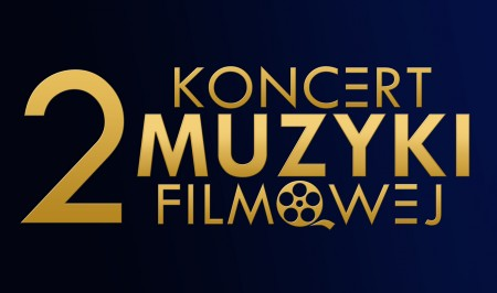 2. Koncert Muzyki Filmowej