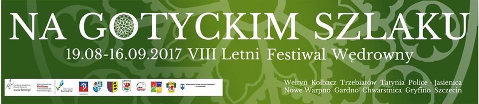 """VIII Letni Festiwal Wędrowny """"Na Gotyckim Szlaku 2017"""""""