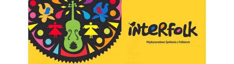 XXVI Międzynarodowe Spotkania z Folklorem - Interfolk 2017
