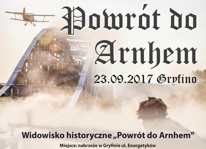 """Widowisko historyczne """"Powrót do Arnhem"""""""