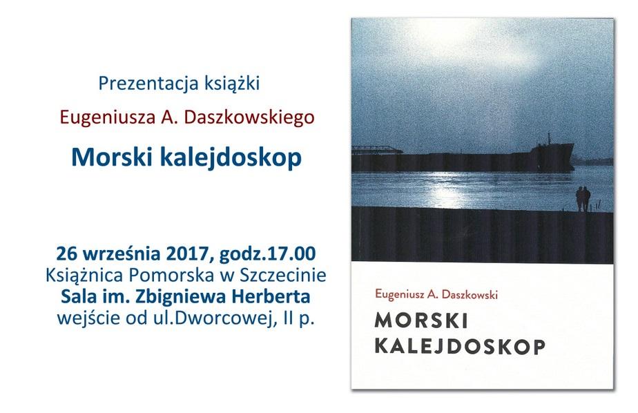 """Prezentacja książki Eugeniusza A. Daszkowskiego """"Morski kalejdoskop"""""""