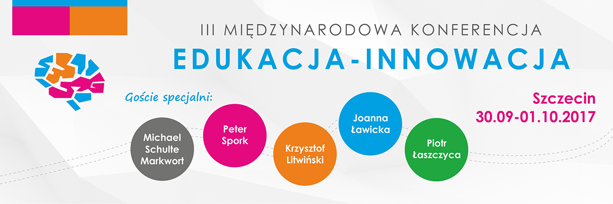 """III Międzynarodowa Konferencja """"Edukacja Innowacja"""" pt. """"Człowiek w szkole"""""""