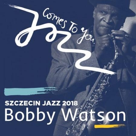 Szczecin Jazz 2018 - Bobby Watson