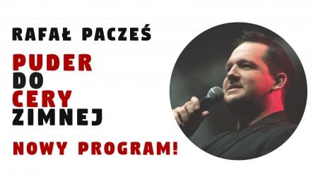 """Rafał Pacześ - program """"Puder do cery zimnej"""""""