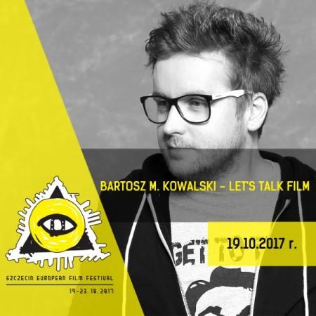Bartosz M. Kowalski - Let`s Talk Film