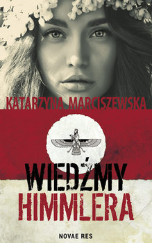 """""""Wiedźmy Himmlera"""" - promocja najnowszej książki Katarzyny Marciszewskiej"""