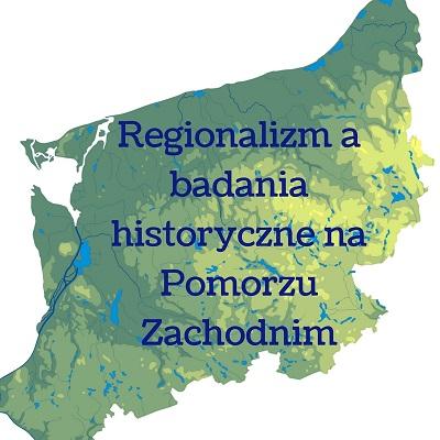Regionalizm a badania historyczne na Pomorzu Zachodnim