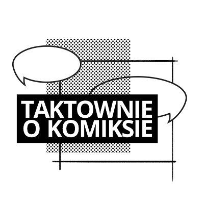 Taktownie O Komiksie: Początki polskiego komiksu