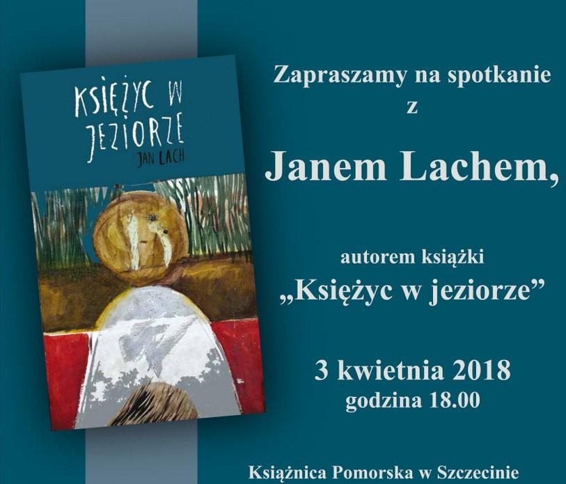 """Spotkanie z Janem Lachem – promocja książki """"Księżyc w jeziorze"""""""