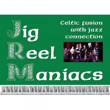 "Jig Reel Maniacs - ""Celtic fusion with jazz connections"""