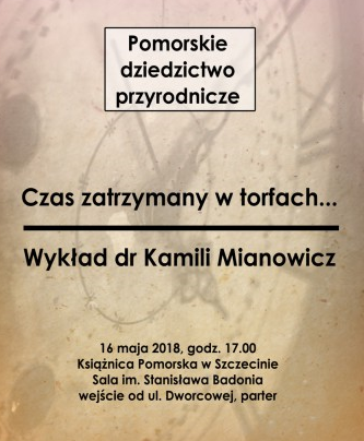 """""""Czas zatrzymany w torfach..."""" - wykład dr Kamili Mianowicz"""