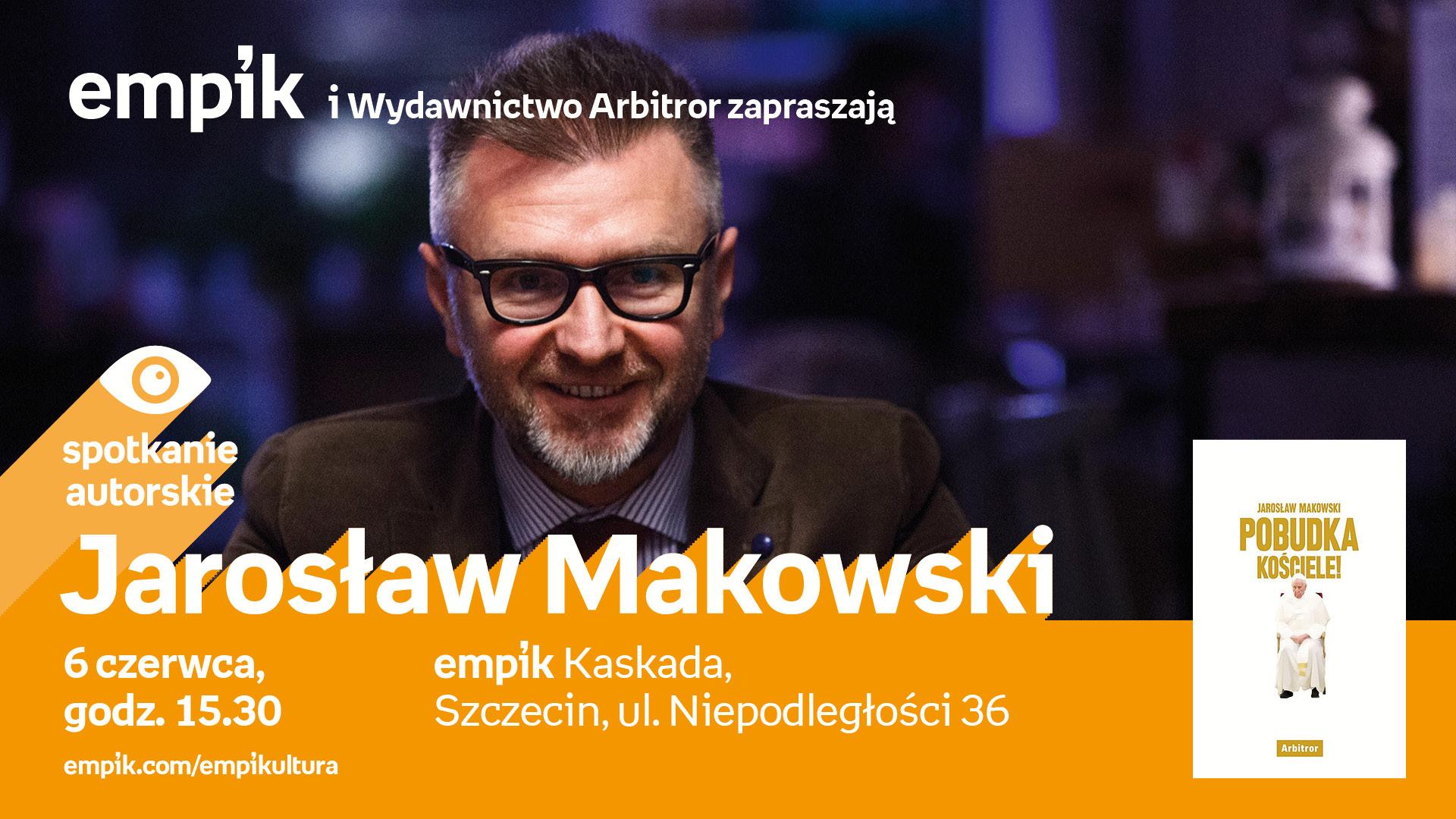 Spotkanie autorskie z Jarosławem Makowskim