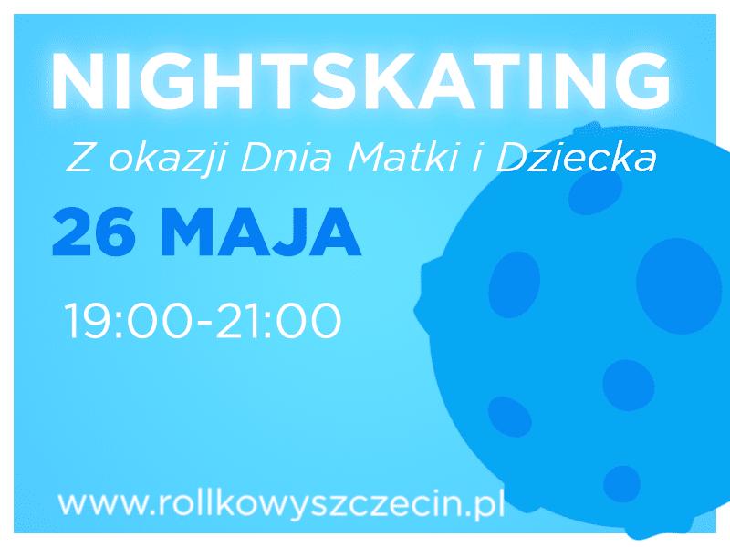 NightSkating z okazji Dnia Matki i Dnia Dziecka
