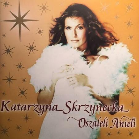 Katarzyna Skrzynecka - Oszaleli Anieli