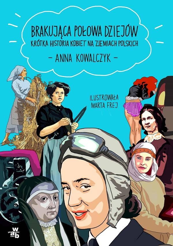 Anna Kowalczyk i Marta Frej. Brakująca połowa dziejów