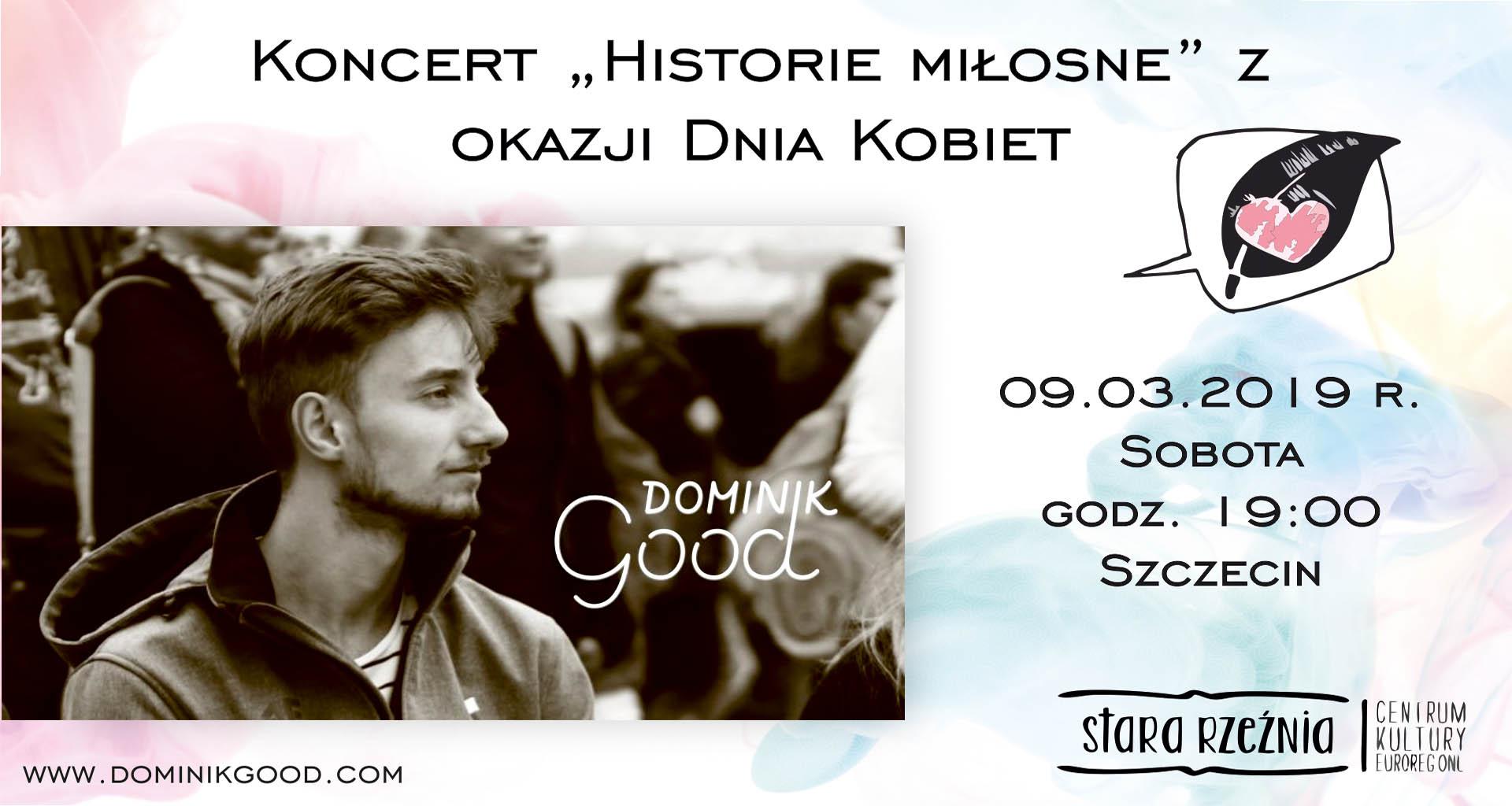Historie Miłosne na Dzień Kobiet - Dominik Good, koncert