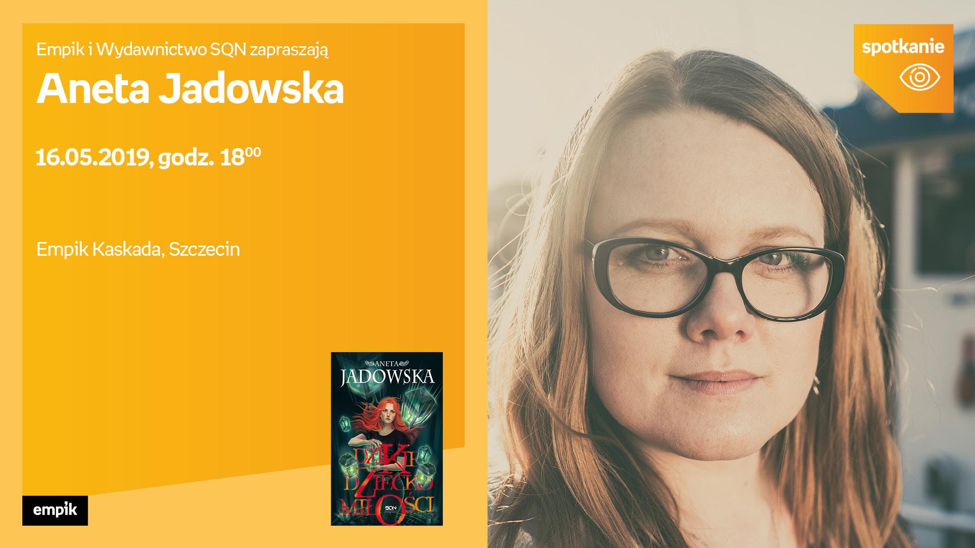 Aneta Jadowska- spotkanie z autorem