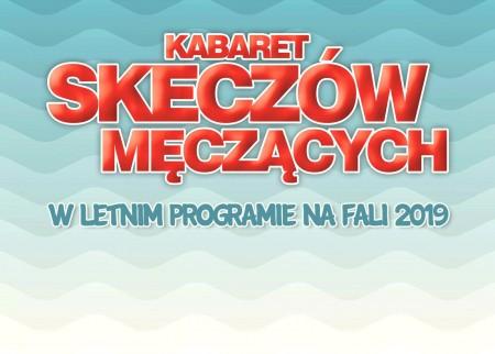 Kabaret Skeczów Męczących - Na fali 2019