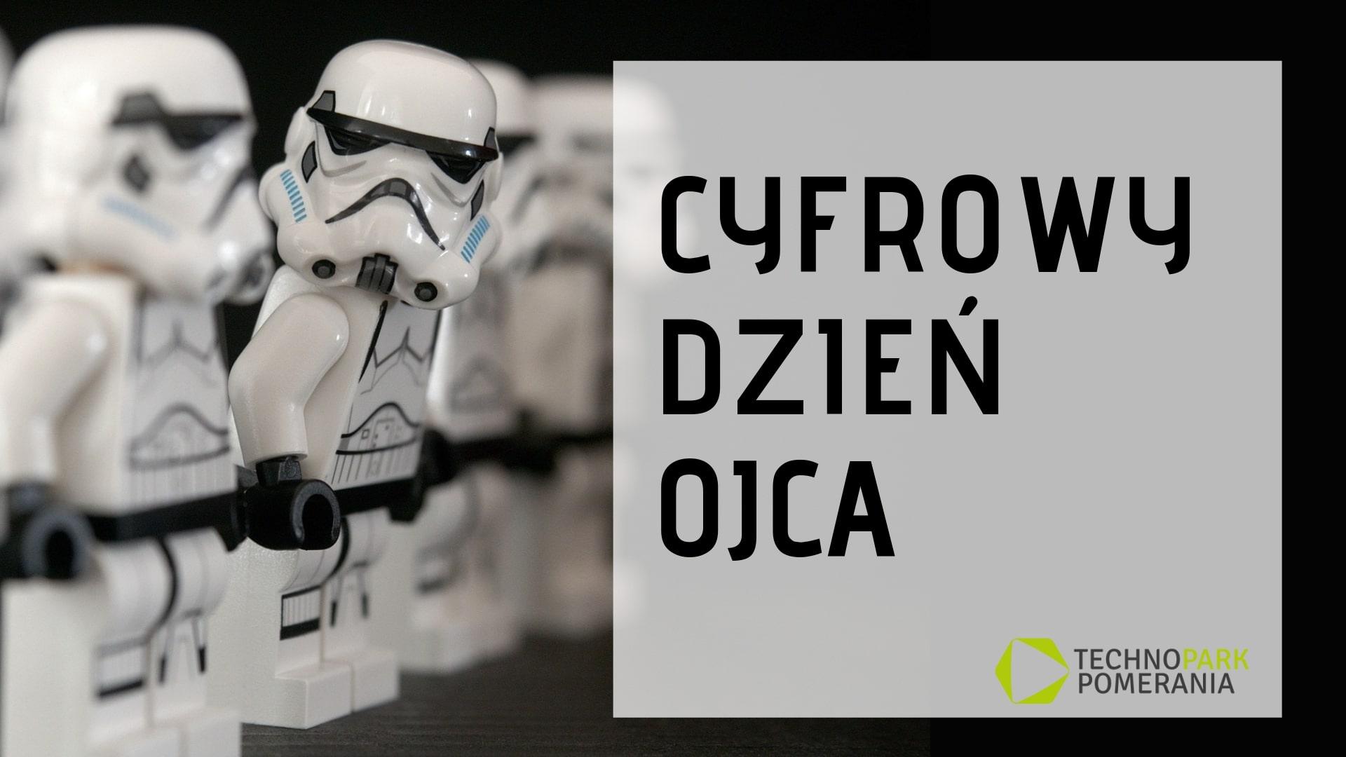 Cyfrowy Dzień Ojca: LEGO i Star Wars