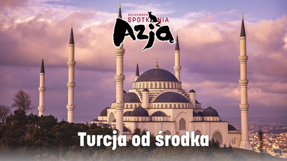 X Szczecińskie Spotkanie z Azją: Turcja od środka