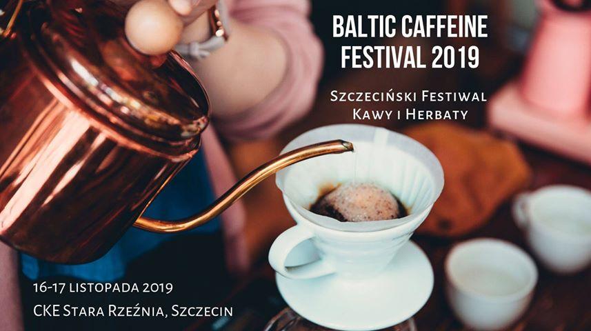 Baltic Caffeine Festival - Szczeciński Festiwal Kawy i Herbaty