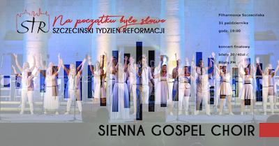 Sienna Gospel Choir - Finałowy Koncert Szczecińskiego Tygodnia Reformacji