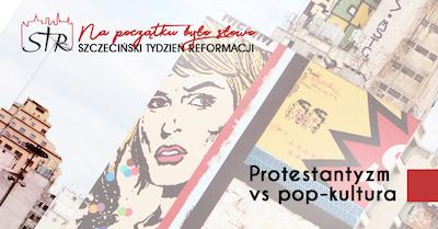 """""""Pop-kultura vs protestantyzm"""" - Dr Michał Włodarczyk"""