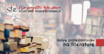"""""""Literatura w protestantyzmie"""" dr Piotr Klafkowski"""