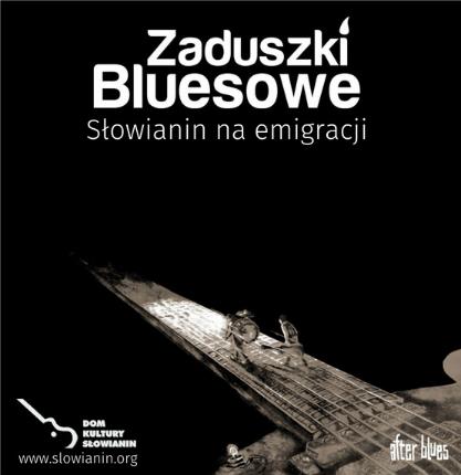 Zaduszki Bluesowe – Słowianin na emigracji