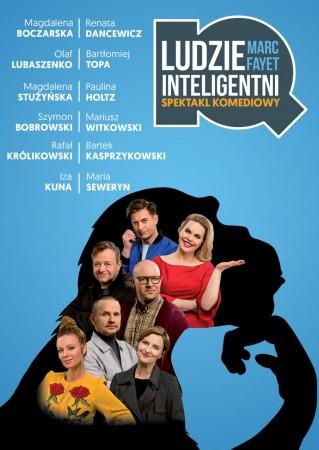 Ludzie Inteligentni - spektakl komediowy w gwiazdorskiej obsadzie!