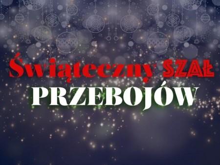 Świąteczny Szał... Przebojów! / Największe radiowe przeboje świąteczne!