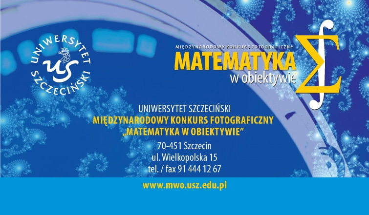 10. Międzynarodowy Konkurs Fotograficzny Matematyka wobiektywie