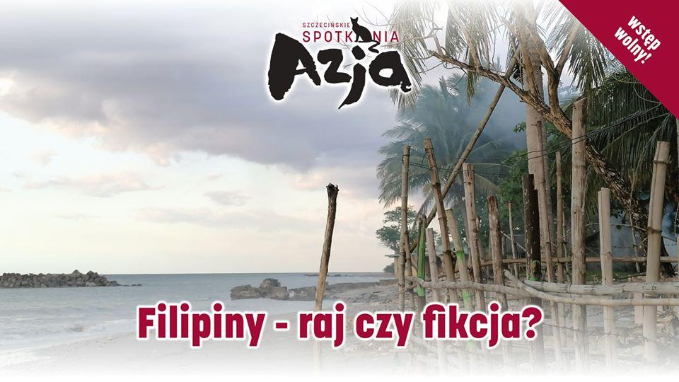 XIII Szczecińskie Spotkania z Azją: Filipiny - raj czy fikcja?