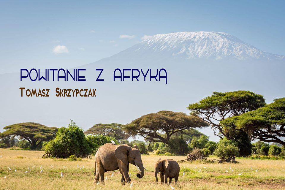 Tomasz Skrzypczak - Powitanie z Afryką