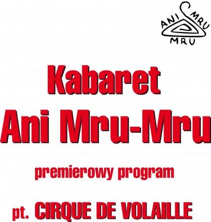 Kabaret Ani Mru Mru - premierowy program pt. Cirque de volaille