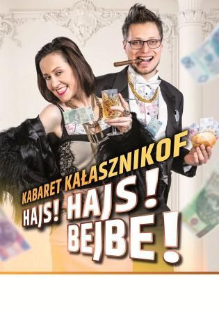 Kabaret Kałasznikof - Hajs Hajs Bejbe