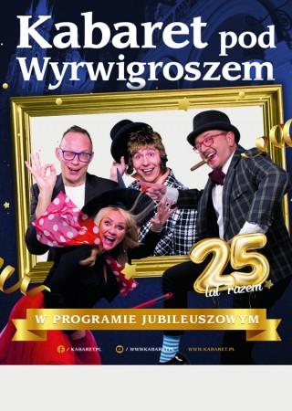 Kabaret pod Wyrwigroszem - Jubileuszowy Program 25-lecie