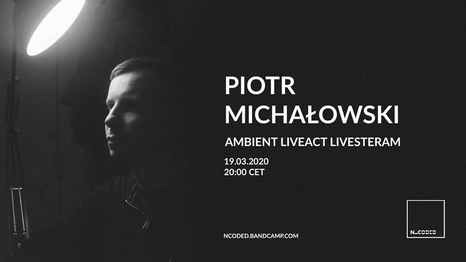 Piotr Michałowski   Ambient Liveact Stream