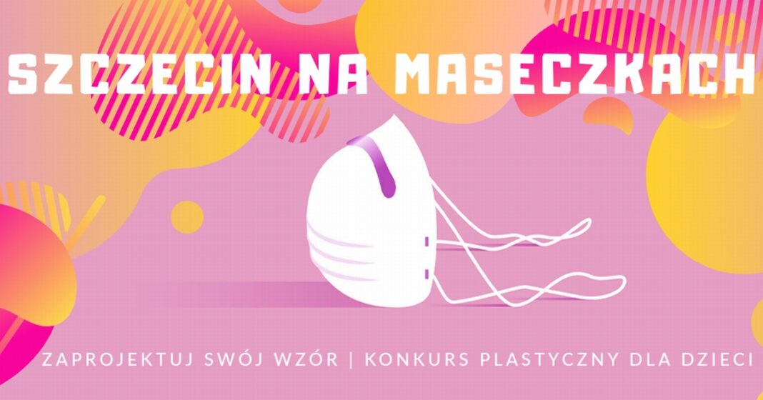 """konkurs plastyczny """"Szczecin na maseczkach"""""""