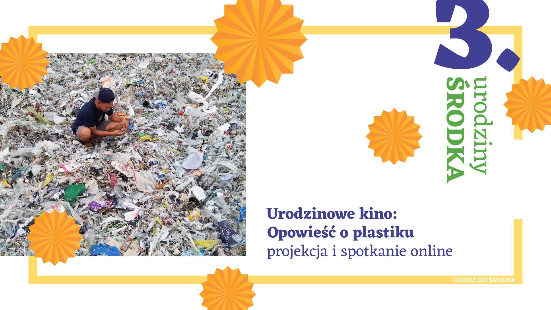 3. urodziny ŚRODKA- Urodzinowe kino: Opowieść o plastiku | projekcja i dyskusja online