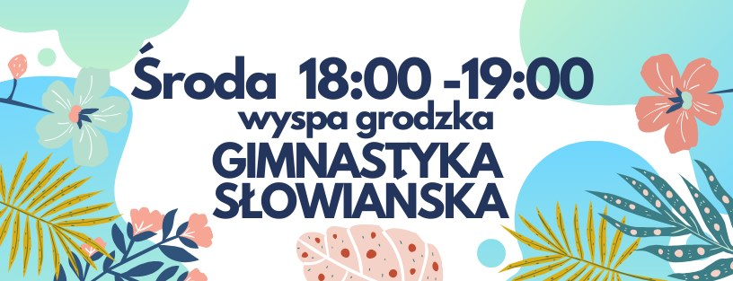 Bezpłatne zajęcia Gimnastyki słowiańskiej na Bulwarach