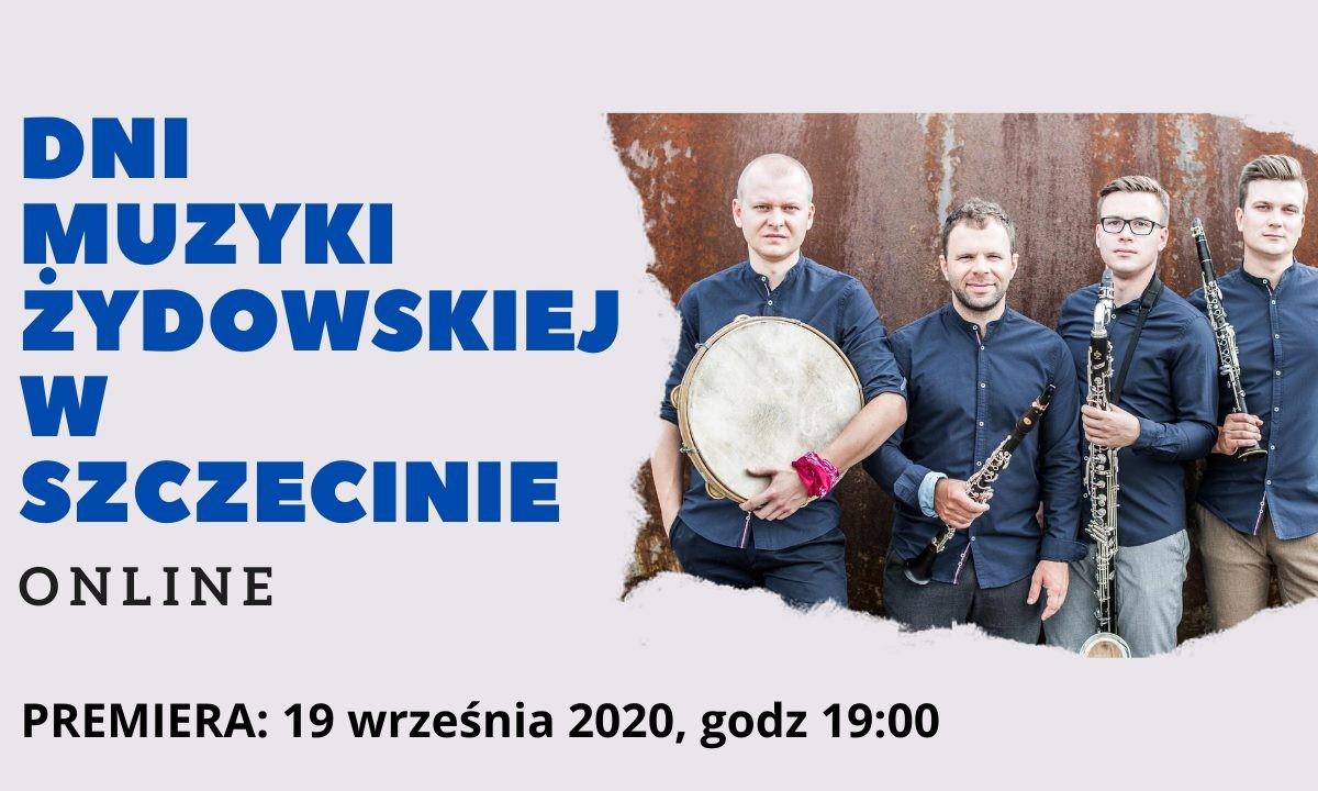 """Dni Muzyki Żydowskiej w Szczecinie - koncert """"Klezmerska tradycja"""""""