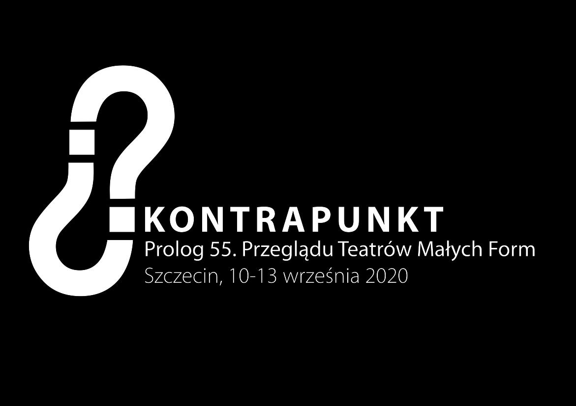 Prolog 55. Przeglądu Teatrów Małych Form KONTRAPUNKT