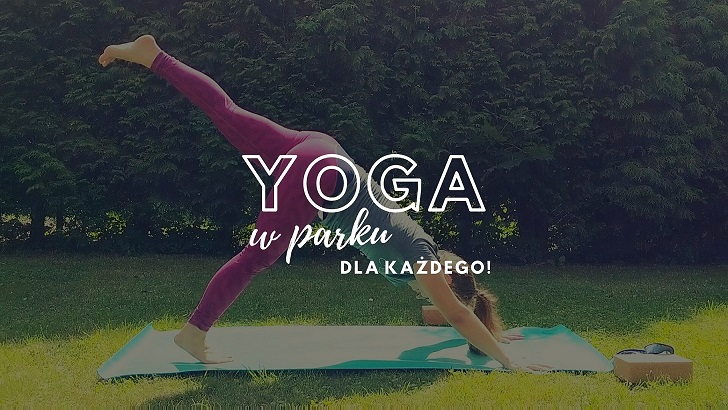Yoga w parku dla każdego! ♡