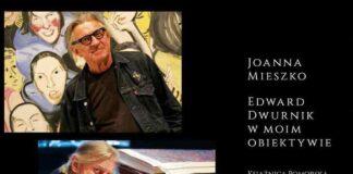 """Joanna Mieszko wystawa """"Edward Dwurnik w moim obiektywie"""" Książnica Pomorska"""