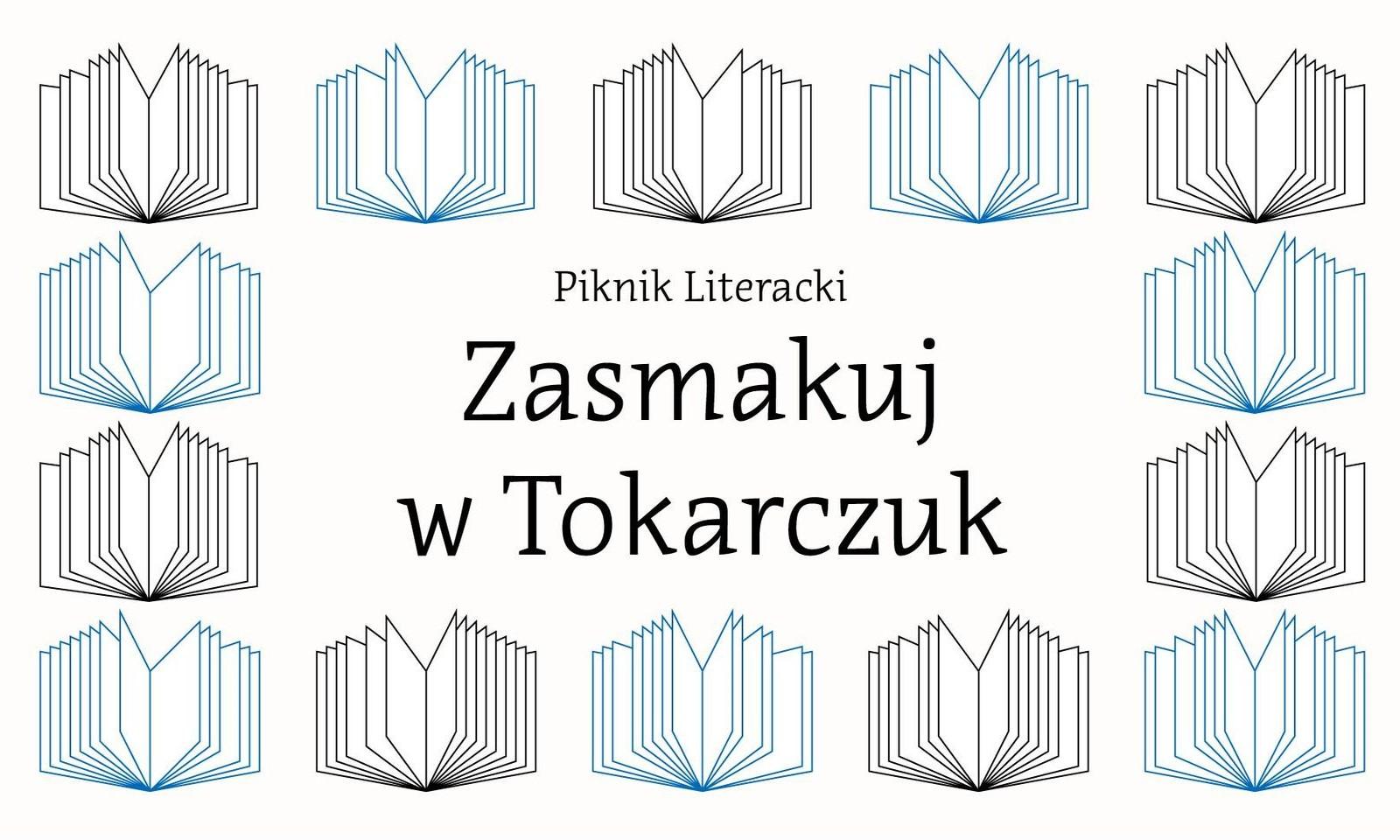 Piknik literacki. Zasmakuj w Tokarczuk