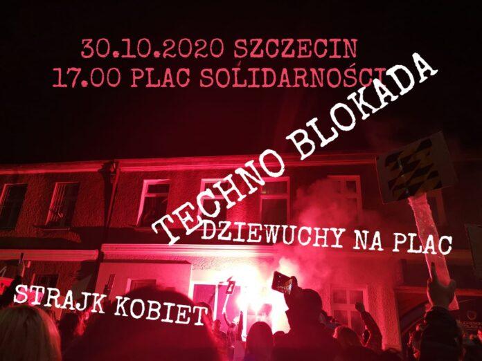 protesty kobiet, techno blokada, dziewuchy na plac, Szczecin 30.10.2020